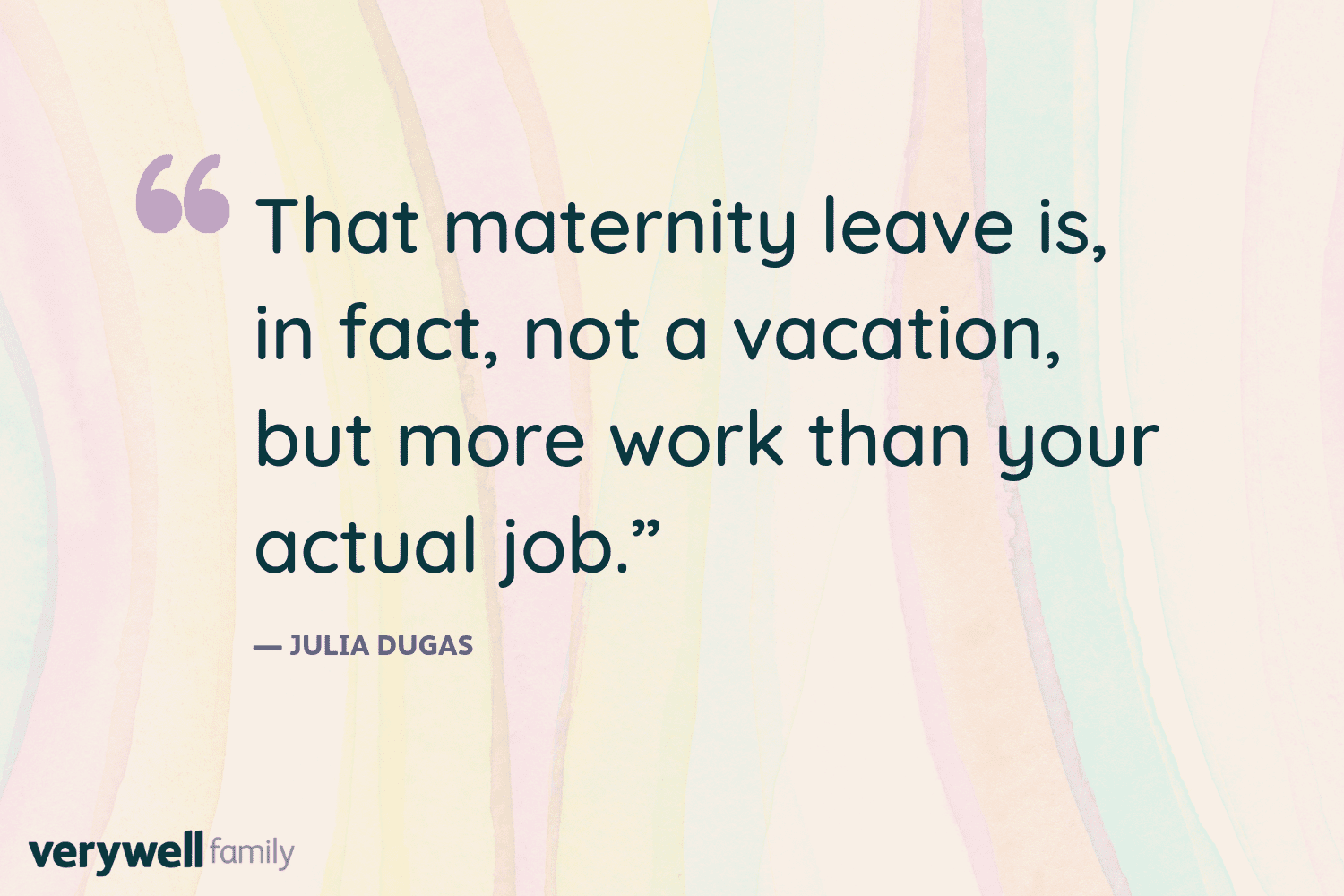 Verywell Family postpartum quote by Julia Dugas