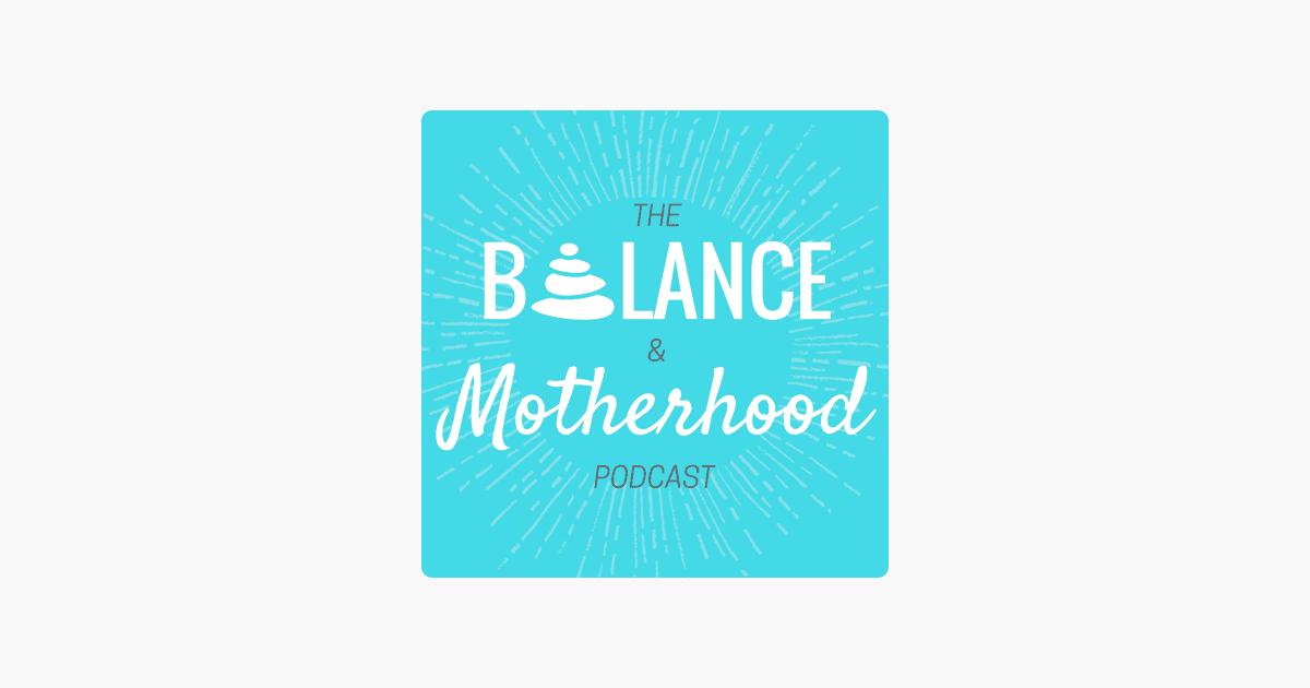 Balance and motherhood