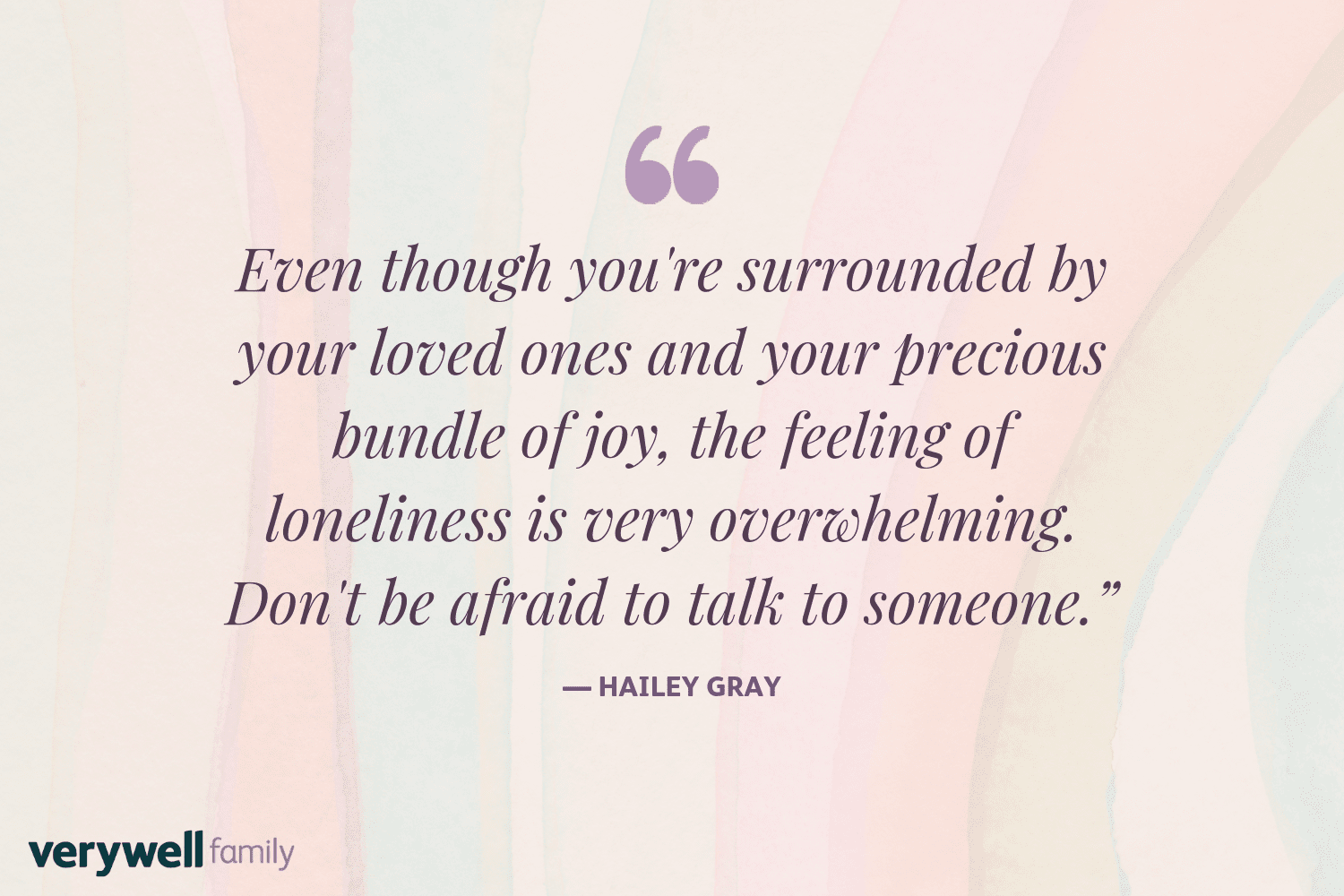 Verywell Family postpartum quote by Hailey Gray
