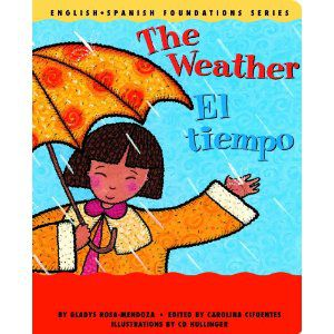 The Weather / El tiempo (English and Spanish Foundations Series) (Bilingual) (Dual Language) (Pre-K and Kindergarten) [Board Book] Gladys Rosa-Mendoza (Author), Carolina Cifuentes (Editor), C.D. Hullinger (Illustrator)
