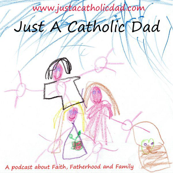 Just a Catholic Dad Podcast